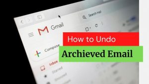 How to Undo Archived Emails in Gmail